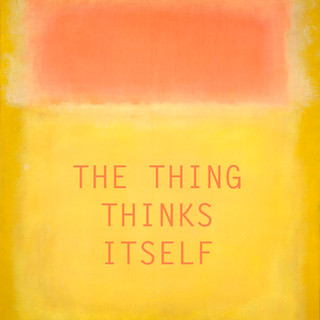The Thing Thinks Itself