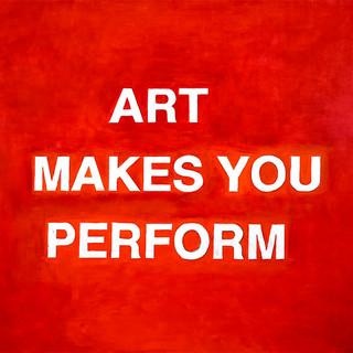 Art Makes You Perform