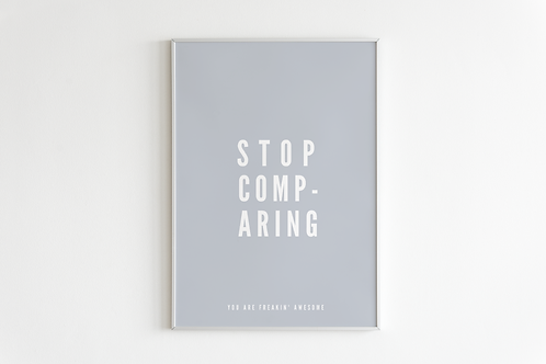 Stop Comparing Print