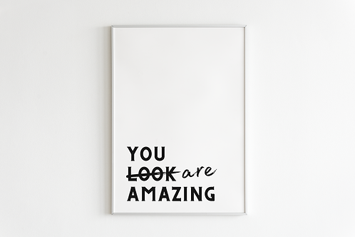 You Are Amazing Print