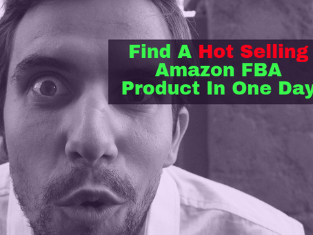 How to find a Hot-selling Amazon FBA product in one day (Bonus 3 steps to success guide!)