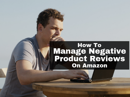 How to Manage Negative Product Reviews on Amazon