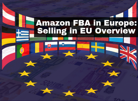 Amazon FBA in Europe, An Overview to Selling in the EU