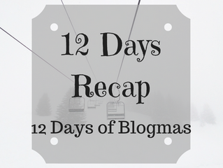 12 Days Blogmas Recap