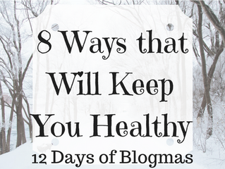 8 Ways that I Stay Healthy