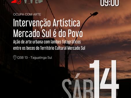 Ocupa com Arte: Intervenção Artística Mercado Sul é do Povo