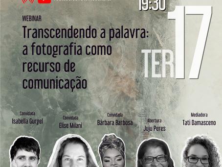 Webinar - Transcendendo a Palavra: A Fotografia como Recurso de Comunicação