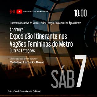 Abertura Exposição Itinerante nos Vagões Femininos do Metrô - Outras Estações