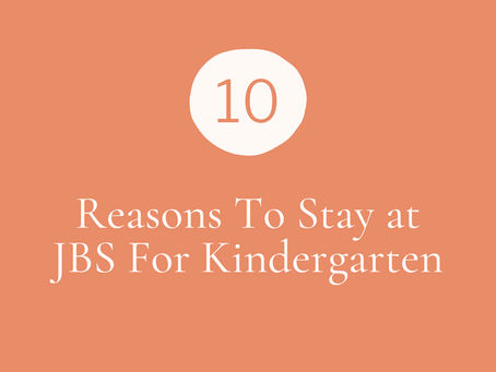 10 Reasons to Stay at JBS for Your Child's Kindergarten Year