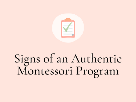 10 Signs of an Authentic Montessori Program