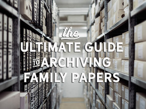 The 2020 Ultimate Guide to Archiving Family Papers