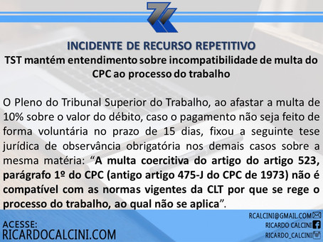 Incidente de Recurso Repetitivo: TST mantém entendimento sobre incompatibilidade de multa do CPC ao