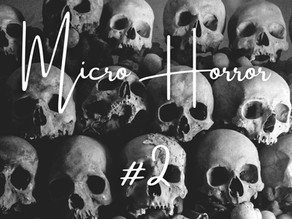 Micro Horror Stories #2