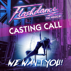 Casting Call: Flashdance The Musical