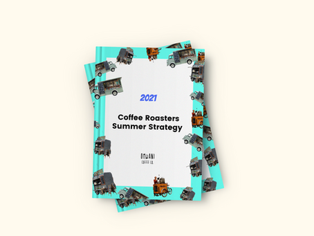 2021: Coffee Roasters Summer Strategy