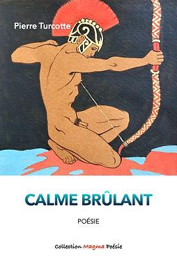 Turcotte, Pierre - Calme brûlant (2021)