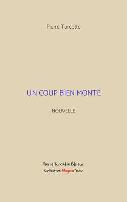 Turcotte - Un coup bien monté (couverture)