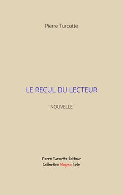 Turcotte - Le Recul du lecteur (couverture)