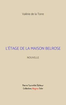 De la Torre - L'étage de la maison Belrose (couverture)