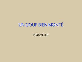 """""""Un coup bien monté"""" de Pierre Turcotte"""