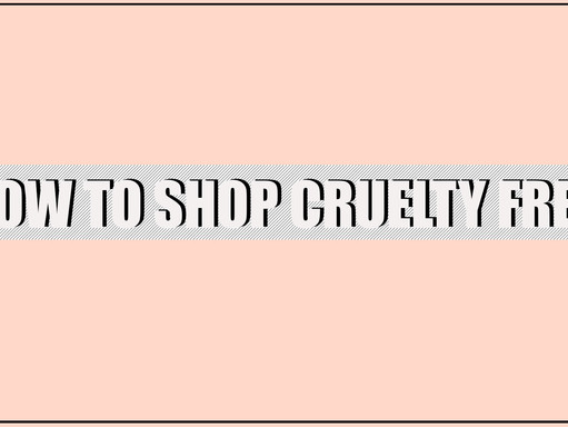HOW TO SHOP CRUELTY-FREE