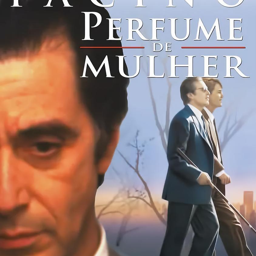Cinema Comentado com a profª Maria Gouveia (Perfume de Mulher)