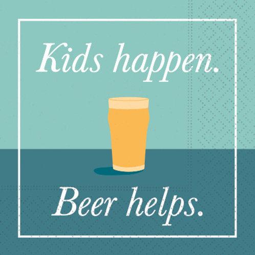 #10119 Kids Happen Beer Helps Napkin