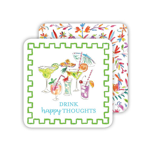 #11763 Drink Happy Thoughts Coaster