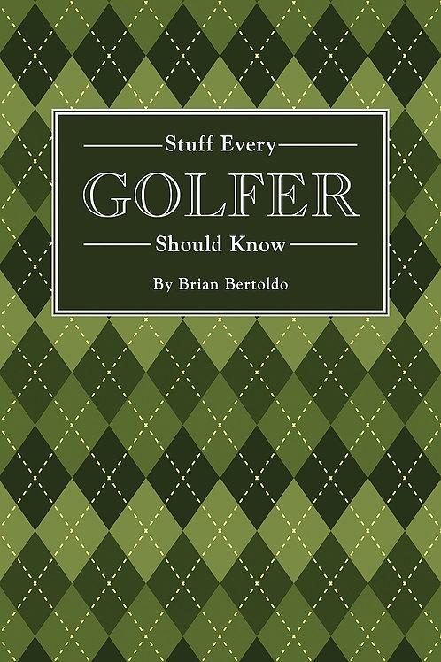 "#11852 ""Stuff Every Golfer Should Know"""
