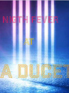 NIGHT FEVER at LA DUCET