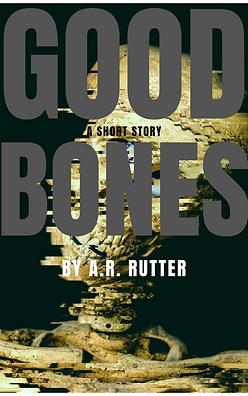 good bones.png