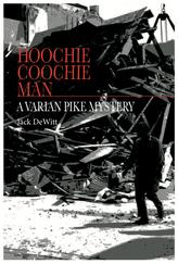 Hoochie Coochie Man (Varian Pike 3)