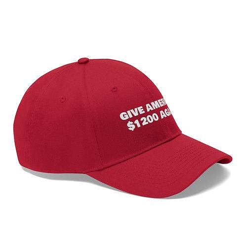 Give America $1200 Again Hat