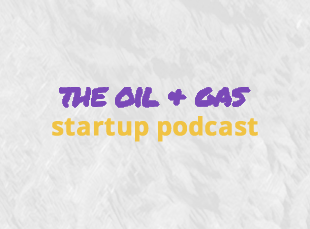 Oil-And-Gas-Startups-Podcast.png