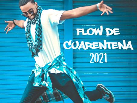 Flow de Cuarentena 2021.