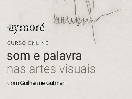 CURSO ONLINE: O som e a palavra nas artes visuais