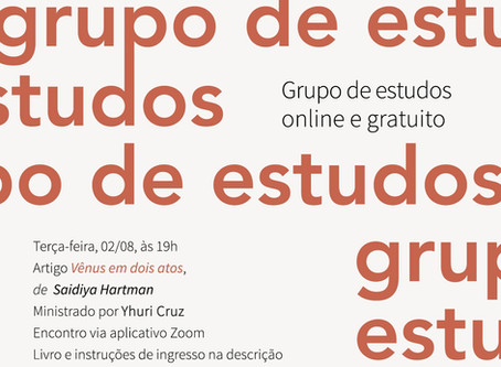 Grupo de Estudos #18: Saidiya Hartman com Yhuri Cruz