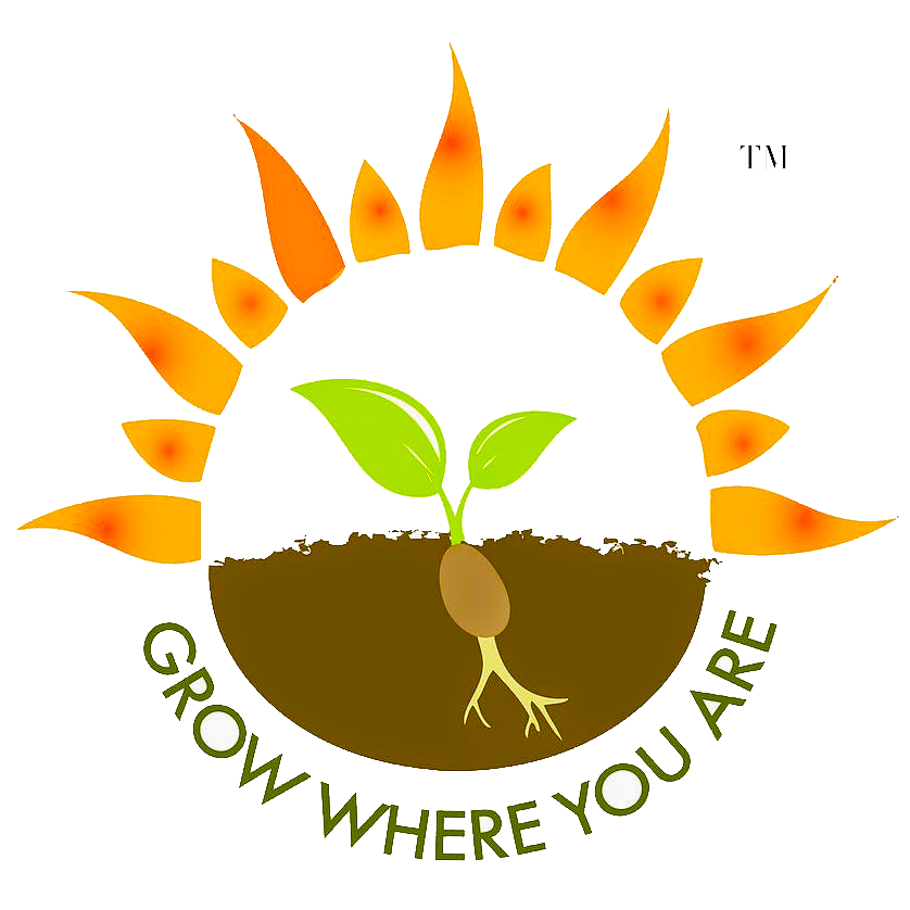 Grow Where You Are
