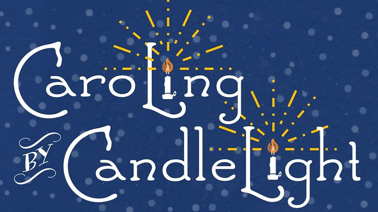 Attend | Caroling by Candlelight 2019