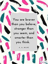 You are braver.jpg