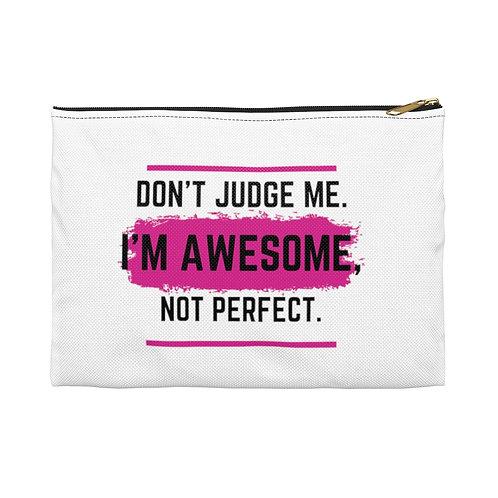 Don't Judge Me Accessory Pouch
