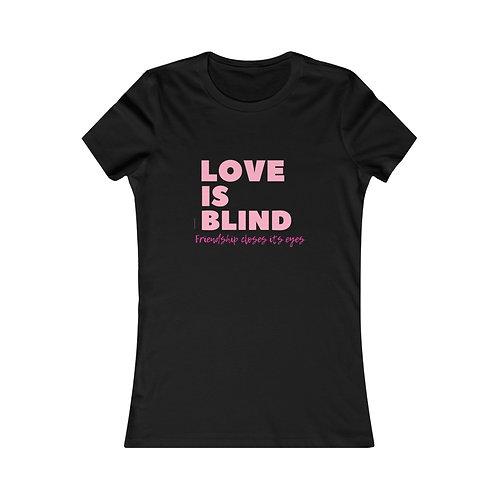 Love is Blind Tee
