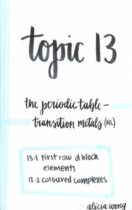 Topic 13 The Periodic Table - Transition Metals HL Revision Booklet