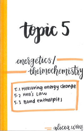 Topic 5 Energetics/Thermochemistry Revision Booklet