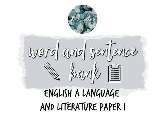 Word and Sentence Bank for Paper 1