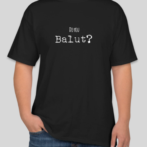 Do You Balut? T-Shirt