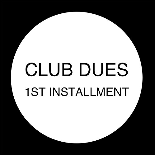 Club Dues - Installment 1
