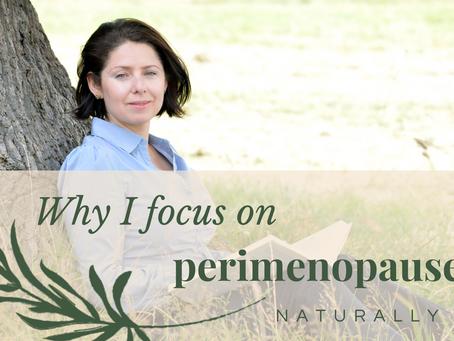 Why perimenopause?