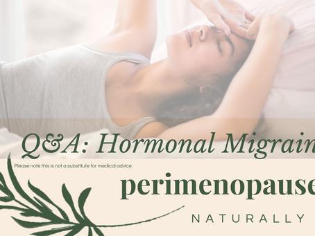 Q&A: Hormonal Migraines