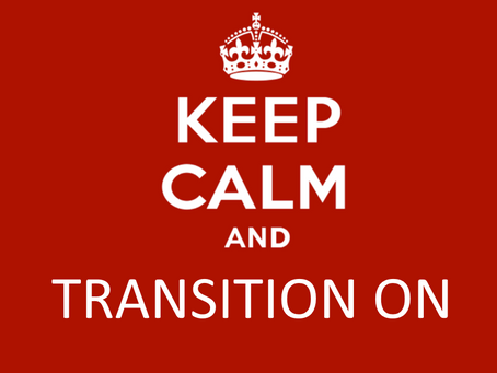 Keep Calm and Transition On...